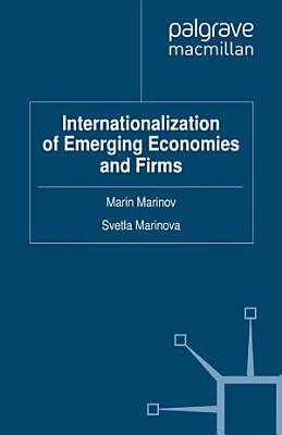 Internationalization of Emerging Economies and Firms