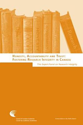 Honesty  Accountability and Trust  Fostering Research Integrity in Canada