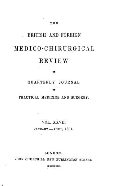 Download The British and Foreign Medico chirurgical Review Or Quarterly Journal of Practical Medicine and Surgery Book