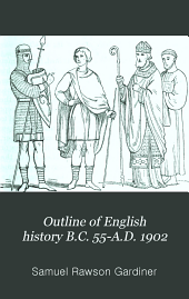 Outline of English History B.C. 55-A.D. 1902