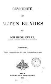 Geschichte des Alten Bundes. [With] Anhang zum 2en Bde, Der alttestamentliche Opfercultus