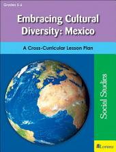 Embracing Cultural Diversity: Mexico: A Cross-Curricular Lesson Plan