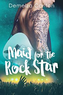 Maid for the Rock Star Book
