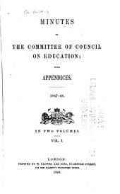 Minutes of the Committee of Council on Education, with Appendices: Volume 1