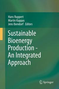 Sustainable Bioenergy Production   An Integrated Approach