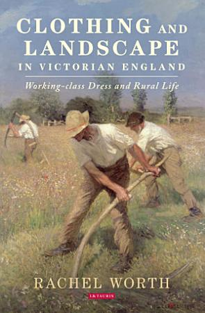 Clothing and Landscape in Victorian England PDF