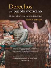 Derechos del pueblo mexicano. México a través de sus constituciones: Sección tercera