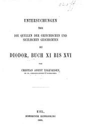 Untersuchungen über die Quellen der griechischen und sicilischen Geschichten bei Diodor, Buch XI. bis XVI.