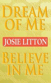 Dream of Me/Believe in Me
