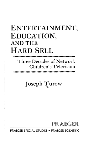 Entertainment, Education, and the Hard Sell