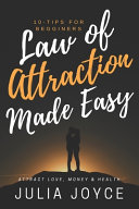 Law of Attraction Made Easy  10 Tips for Beginners PDF