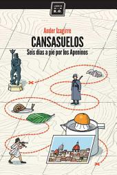 Cansasuelos: Seis días a pie por los Apeninos