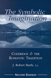 The Symbolic Imagination: Coleridge and the Romantic Tradition