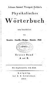 Johann Samuel Traugott Gehler's Physikalisches wörterbunch: Band 1