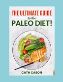 The Ultimate Guide to the Paleo Diet  Book