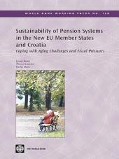 Sustainability of Pension Systems in the New EU Member States and Croatia: Coping with Aging Challenges and Fiscal Pressures