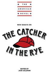 New Essays On The Catcher In The Rye Book PDF