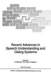 Recent Advances in Speech Understanding and Dialog Systems