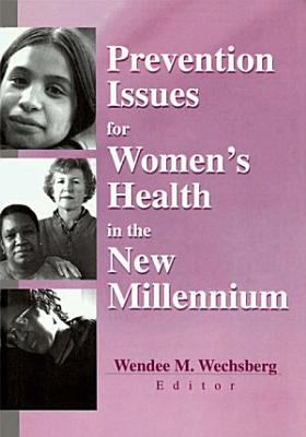 Prevention Issues for Women s Health in the New Millennium PDF