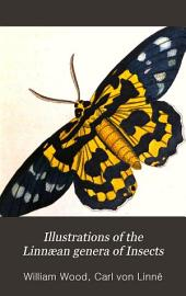 Illustrations of the Linnæan genera of insects