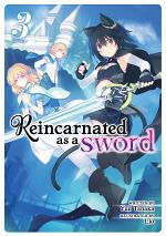 Reincarnated as a Sword (Light Novel)