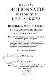 Nouveau dictionnaire historique des sìeges et batailles mémorables: et des combats maritimes les plus fameux, de tous les peuples du monde, Volume5