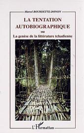 TENTATION AUTOBIOGRAPHIQUE: ou La Genèse de la littérature tchadienne
