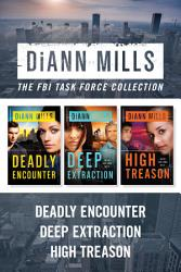The Fbi Task Force Collection Deadly Encounter Deep Extraction High Treason Book PDF