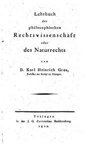 Lehrbuch der philosophischen Rechtswissenschaft oder des Naturrechts