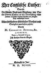 Der Englische Luther Das ist: Die sibende Prob vnd Weysung, wie Doctor Martin Luther, an der Verwüstung vnnd Jammer teutscher Nation, sich selber am Jüngsten Tag entschuldigen werde