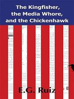 The Kingfisher  the Media Whore  and the Chickenhawk PDF