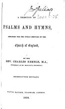 A Selection of Psalms and Hymns  arranged for the public services of the Church of England  by     Charles Kemble     Seventy fifth thousand PDF