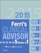 Ferri's Clinical Advisor 2015 E-Book: 5 Books in 1