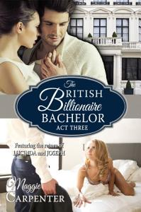 The British Billionaire Bachelor: Act Three