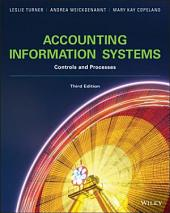 Accounting Information Systems: Controls and Processes, 3rd Edition: Controls and Processes, Edition 3