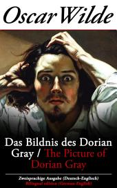 Das Bildnis des Dorian Gray / The Picture of Dorian Gray - Zweisprachige Ausgabe (Deutsch-Englisch) / Bilingual edition (German-English)