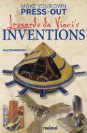 Leonardo Da Vinci s Inventions  Make Your Own Press out  Ediz  a Colori PDF