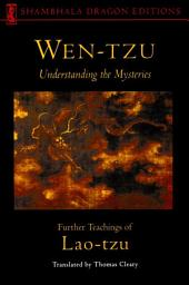 Wen-tzu: Understanding the Mysteries