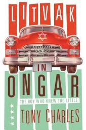 Litvak in Ongar: The Boy Who Knew Too Little.