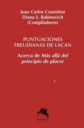 Puntuaciones freudianas de Lacan: Acerca de 'Mas allá del principio de placer'