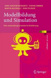 Modellbildung und Simulation: Eine anwendungsorientierte Einführung
