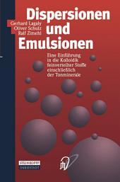 Dispersionen und Emulsionen: Eine Einführung in die Kolloidik feinverteilter Stoffe einschließlich der Tonminerale