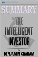 Summary of The Intelligent Investor: The Definitive Book on ...