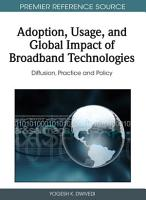 Adoption  Usage  and Global Impact of Broadband Technologies  Diffusion  Practice and Policy PDF