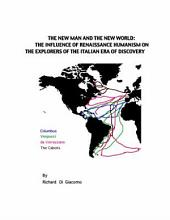 The New Man and the New World: The Influence of Renaissance Humanism on the Explorers of the Italian Era of Discovery