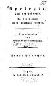 Apologie, ach! des Erbadels: aus den Papieren eines deutschen Fürsten, Band 1