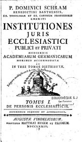 Institutiones juris ecclesiastici publici et privati...