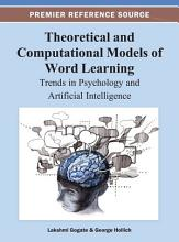 Theoretical and Computational Models of Word Learning  Trends in Psychology and Artificial Intelligence PDF