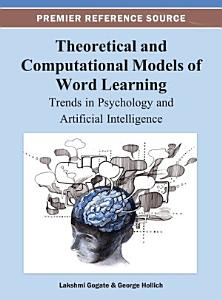 Theoretical and Computational Models of Word Learning  Trends in Psychology and Artificial Intelligence