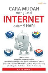 Cara Mudah Menguasai Internet Dalam 5 Hari
